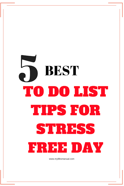 5 best to do list tips for stress free day - Mylife'smanual