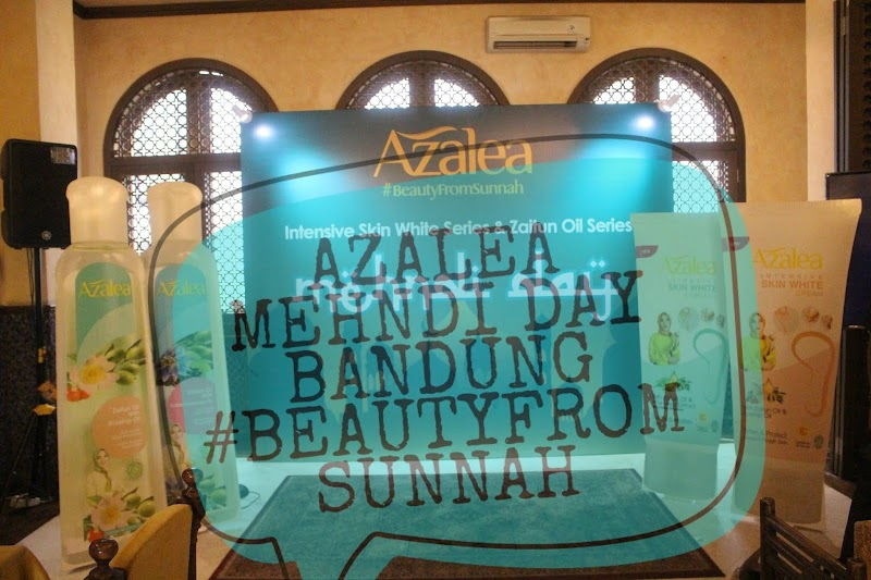 [EVENT] AZALEA MEHNDI DAY BANDUNG | BEAUTY  FROM SUNNAH
