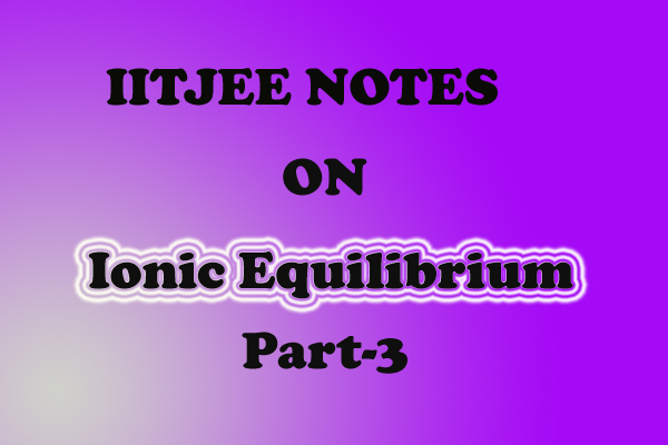 Ionic Equilibrium Notes IITJEE