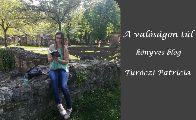 A valóságon túl könyves blog, Turóczi Patrícia