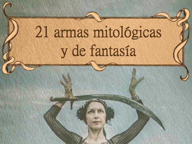 21 Armas de fantasía