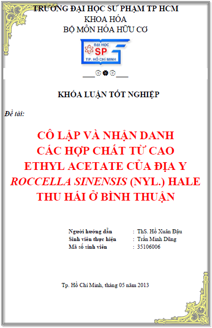 Cô lập và nhận danh các hợp chất từ cao Ethyl acetate của địa y Roccella sinensis (Nyl.) Hale thu hái ở Bình Thuận - Trần Minh Dũng