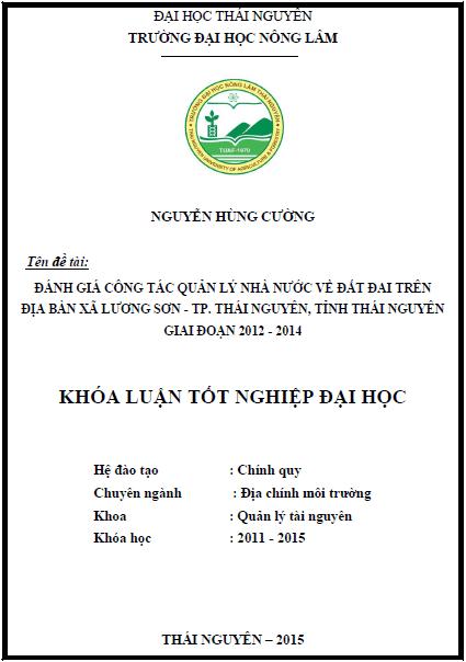 Đánh giá công tác quản lý nhà nước về đất đai trên địa bàn xã Lương Sơn thành phố Thái Nguyên tỉnh Thái nguyên giai đoạn 2012-2014