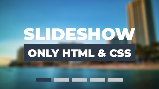 Slide Show cực đẹp chỉ dùng HTML và CSS