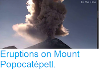 http://sciencythoughts.blogspot.co.uk/2016/11/eruptions-on-mount-popocatepetl.html