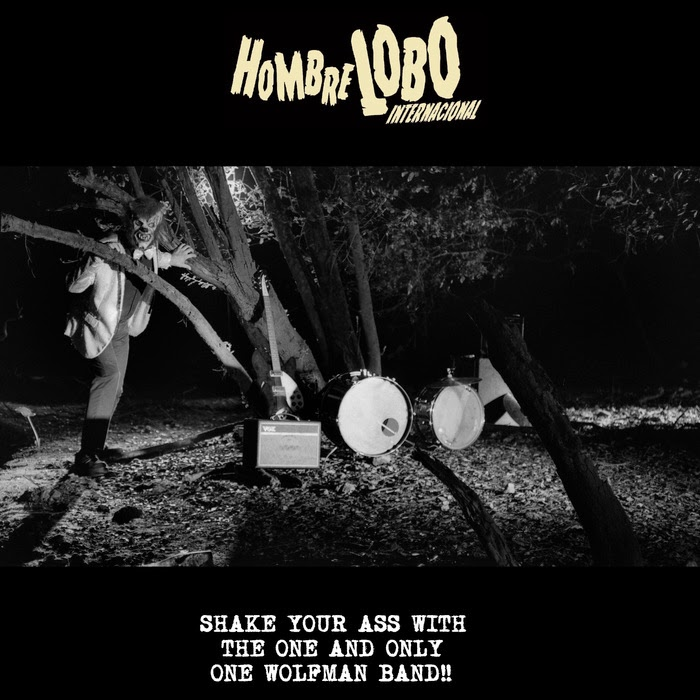 Hombre Lobo Internacional - Shake Your Ass With The One And Only One  Wolfman Band!!