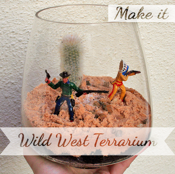Make yourself a Cowboy terrarium