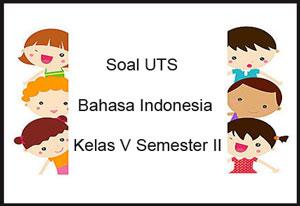 Soal Uts Bahasa Indonesia Kelas 5 Semester 2 Plus Kunci Jawaban Juragan Les