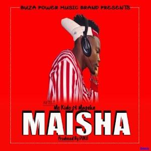 Download Audio   Mc Kido Ft Maseke – Maisha