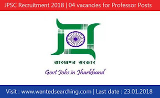 JPSC Recruitment 2018 | 04 vacancies for Professor Posts JPSC Professor Jobs