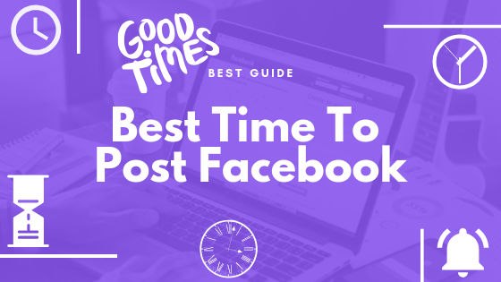 Best Time Of Day To Post On Facebook<br/>