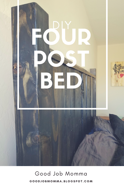 DIY FOUR POST BED | GOOD JOB MOMMA