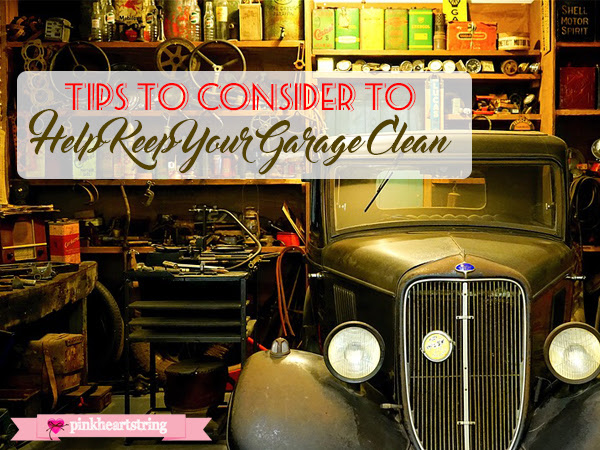 Tips to Consider to Help Keep Your Garage Clean