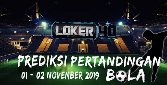 PREDIKSI PERTANDINGAN BOLA 01 – 02 NOVEMBER 2019