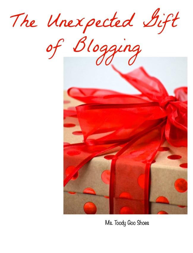 Unexpected Gift Of Blogging | Ms. Toody Goo Shoes