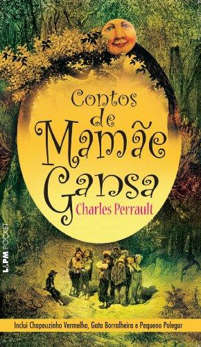 Contos de Mamãe Gansa - Charles Perrault