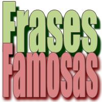 Las frases más famosas - Solo Nuevas