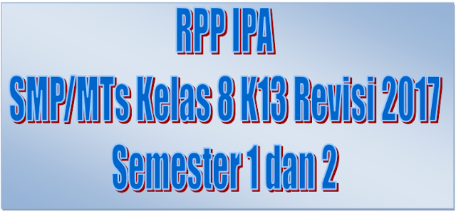 RPP IPA SMP/MTs Kelas 8 K13 Revisi 2017 Semester 1 dan 2