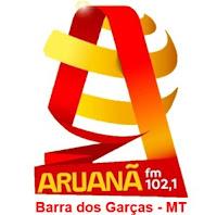 Rádio Aruanã FM 102,1 de Barra do Garças MT