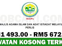 JAWATAN KOSONG TERBARU DI MAJLIS AGAMA ISLAM PERLIS MAIPs - GAJI RM1,493.00 - RM5,672.00