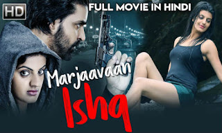 Marjaavaan Ishq 2019 Hindi Dubbed HDRip | 720p | 480p
