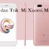Tips dan Trik  Mi Xiaomi Mi A1, Begini Trik lengkapnya