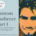 Apa Itu Custom Audience Dan Kepentingannya