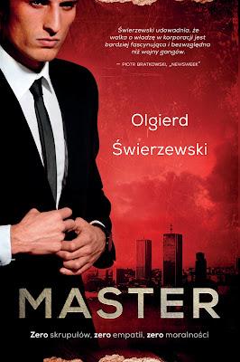 """Bezlitosny świat finansowego imperium, czyli """"Master"""" nowa powieść Olgierda Świerzewskiego już 18 maja w księgarniach!"""