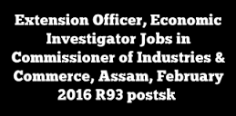 Assam Industries Commerce Recruitment 2016 Apply Online 93 Extension Officer Posts