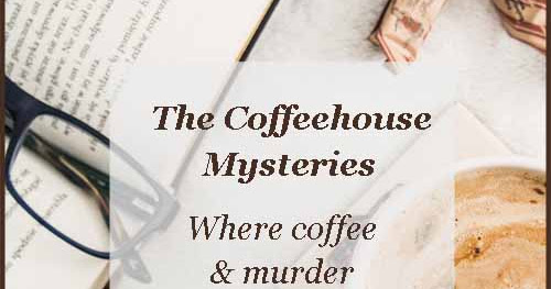 The Coffeehouse Mysteries - A Series Review