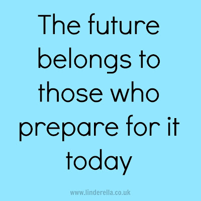 The future belongs to those who prepare for it today