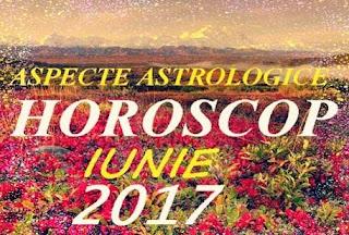 Horoscop iunie 2017