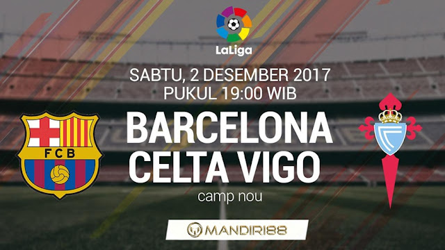 Barcelona akan menjamu Celta Vigo di Camp Nou pada berkelahi pekan ke Berita Terhangat Prediksi Bola : Barcelona Vs Celta Vigo , Sabtu 02 Desember 2017 Pukul 19.00 WIB