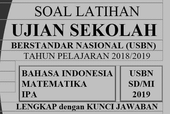Kumpulan Soal dan Kunci Jawaban USBN SD-MI 2019 Bahasa Indonesia Matematika IPA