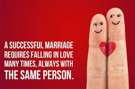 Quotes About Happy Marriage life: A successful marriage requires falling in love many times, always with the same person.