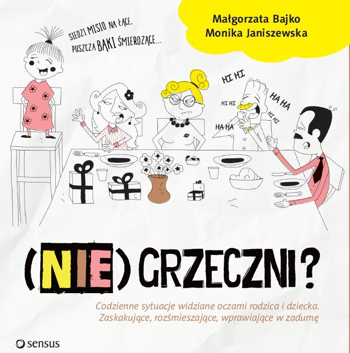 Znalezione obrazy dla zapytania (NIE)GRZECZNI?-Małgorzata Bajko Monika Janiszewska