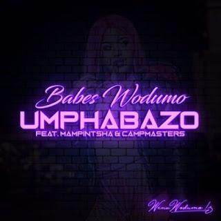 Babes Wodumo – Umphabazo (feat. Mampintsha & CampMasters)