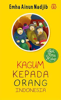 Kagum Kepada Orang Indonesia karya Emha Ainun Nadjib