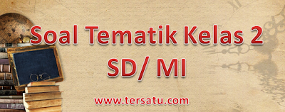 download uh tematik kelas 2, tema 5, 6 7 8 k 13, kurtilas, revisi terbaru 2017, 2018, 2019, 2020 file pdf, word, edit, iklan