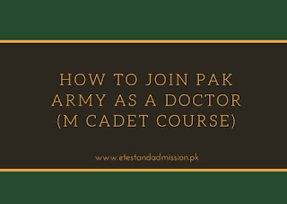 How to Join Pak Army as a Doctor through M Cadet Course