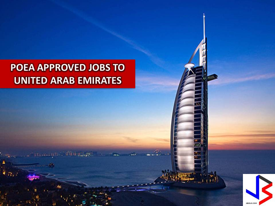 The following are jobs approved by POEA for deployment to United Arab Emirates. Job applicants may contact the recruitment agency assigned to inquire for further information or to apply online for the job. We are not affiliated to any of these recruitment agencies.   As per POEA, there should be no placement fee for domestic workers and seafarers. For jobs that are not exempted from placement fee, the placement fee should not exceed the one month equivalent of salary offered for the job. We encourage job applicant to report to POEA any violation of this rule.  Disclaimer: the license information of employment agency on this website might change without notice, please contact the POEA for the updated information.