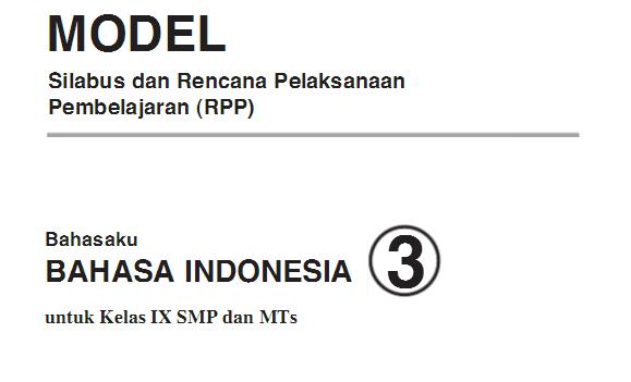 Silabus Bahasa Indonesia SMP/MTs Kelas 9 Kurikulum 2013 Semester 1 Semester 2
