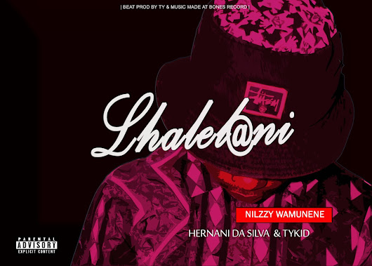 Nilzzy Wamunene Ft. Hernâni & TyKid - Lhalelani [DOWNLOAD] MP3