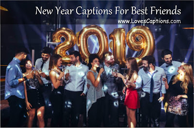 New Year Caption for Instagram - Best Captions - 2019 Loves Captions