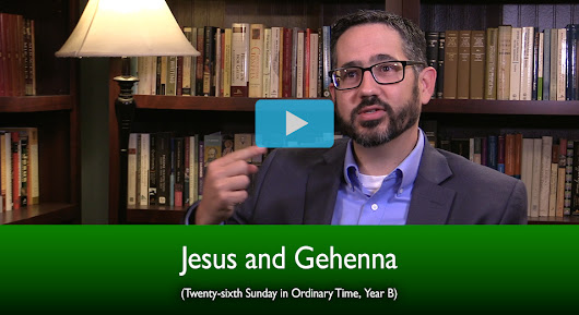 Jesus and Gehenna (The Mass Readings Explained)