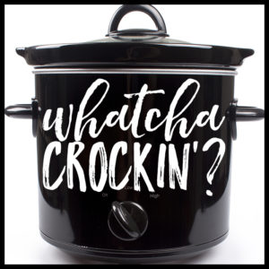CROCK POT PARTY- WEEK 11