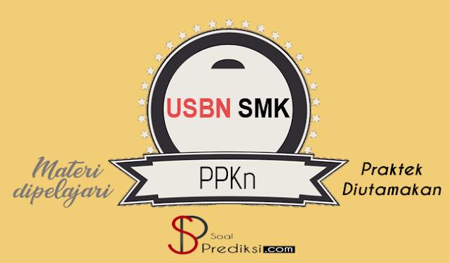 Latihan Soal dan Kunci Jawaban USBN PPKN SMK 2019