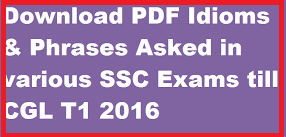 Download the Idioms and Phrases Asked in SSC Exams ( 2000 TO