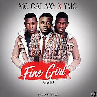 """NEW MUSIC: MC Galaxy X YMC  - """"Fine Girl"""" (Refix)"""