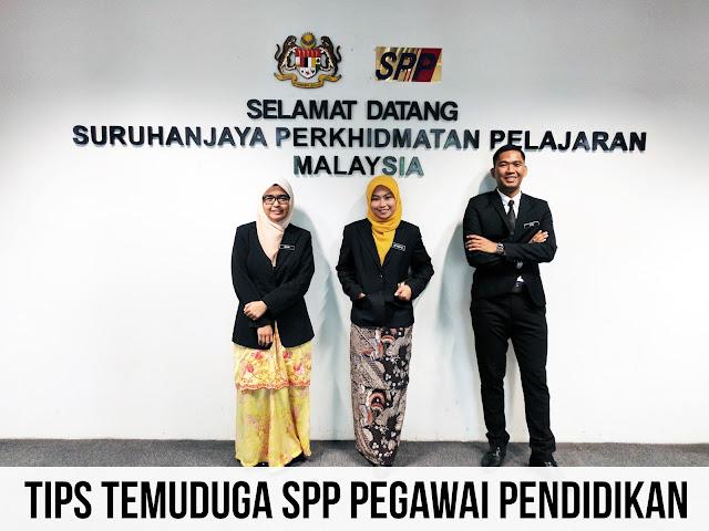 Tips Temuduga SPP Pegawai Pendidikan DG41 lepasan IPG